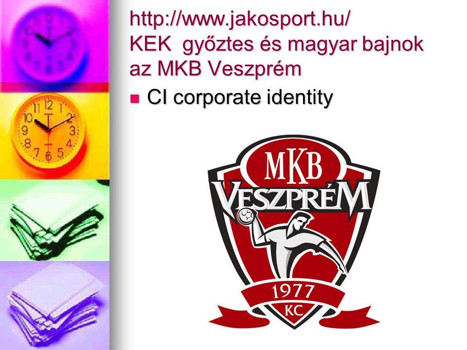 http://www.jakosport.hu/ KEK győztes és magyar bajnok az MKB Veszprém CI corporate identity CI corporate identity