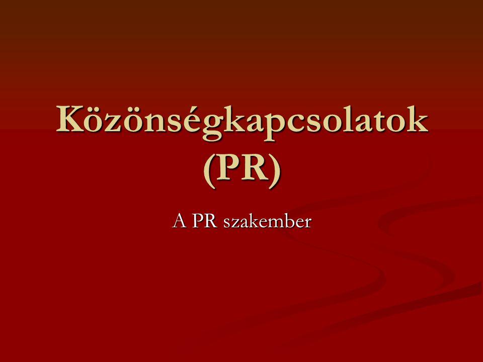 Közönségkapcsolatok (PR) A PR szakember
