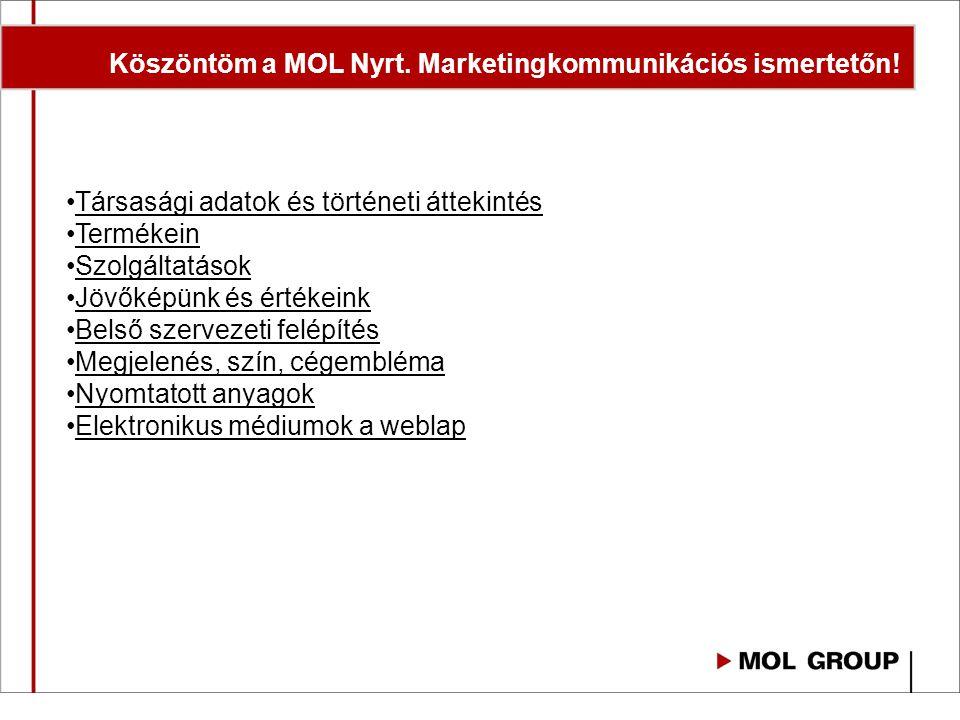 Társasági adatok Név: Mol Magyar Olaj- és Gázipari Nyrt.