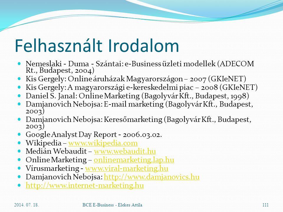 Felhasznált Irodalom Nemeslaki - Duma - Szántai: e-Business üzleti modellek (ADECOM Rt., Budapest, 2004) Kis Gergely: Online áruházak Magyarországon –