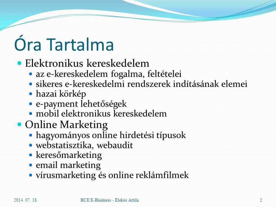Óra Tartalma Elektronikus kereskedelem az e-kereskedelem fogalma, feltételei sikeres e-kereskedelmi rendszerek indításának elemei hazai körkép e-payme