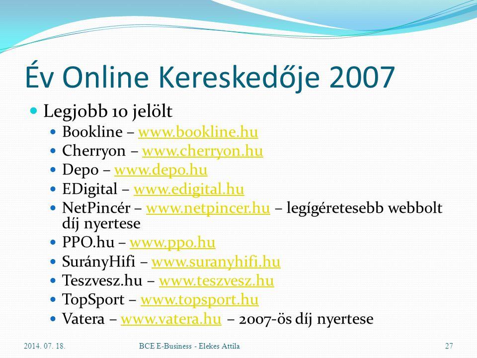 Év Online Kereskedője 2007 Legjobb 10 jelölt Bookline – www.bookline.huwww.bookline.hu Cherryon – www.cherryon.huwww.cherryon.hu Depo – www.depo.huwww