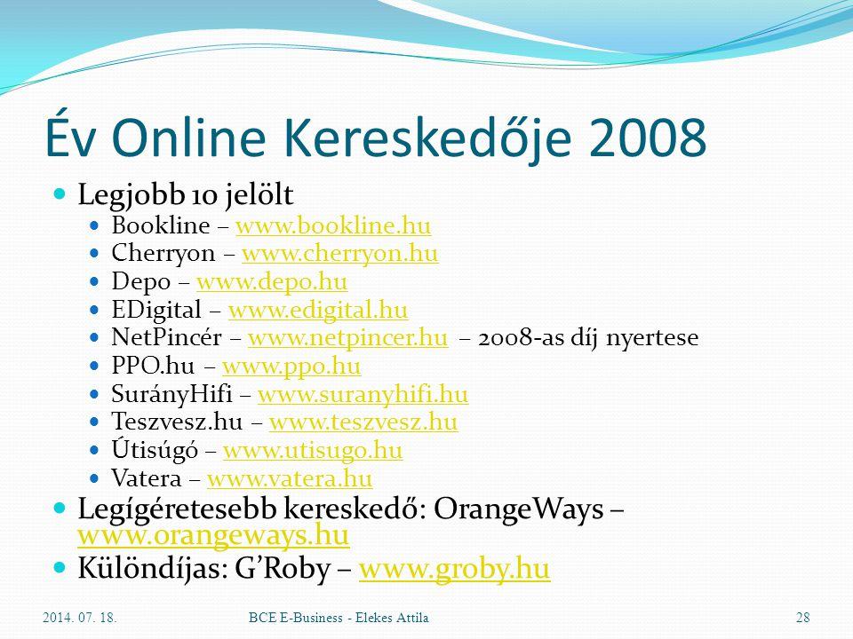 Év Online Kereskedője 2008 Legjobb 10 jelölt Bookline – www.bookline.huwww.bookline.hu Cherryon – www.cherryon.huwww.cherryon.hu Depo – www.depo.huwww