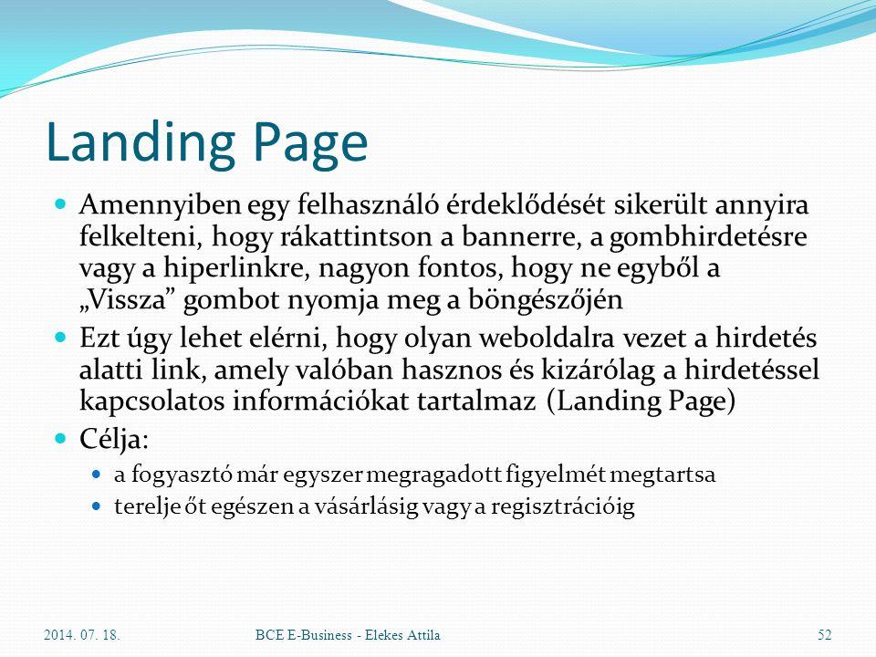 Landing Page Amennyiben egy felhasználó érdeklődését sikerült annyira felkelteni, hogy rákattintson a bannerre, a gombhirdetésre vagy a hiperlinkre, n