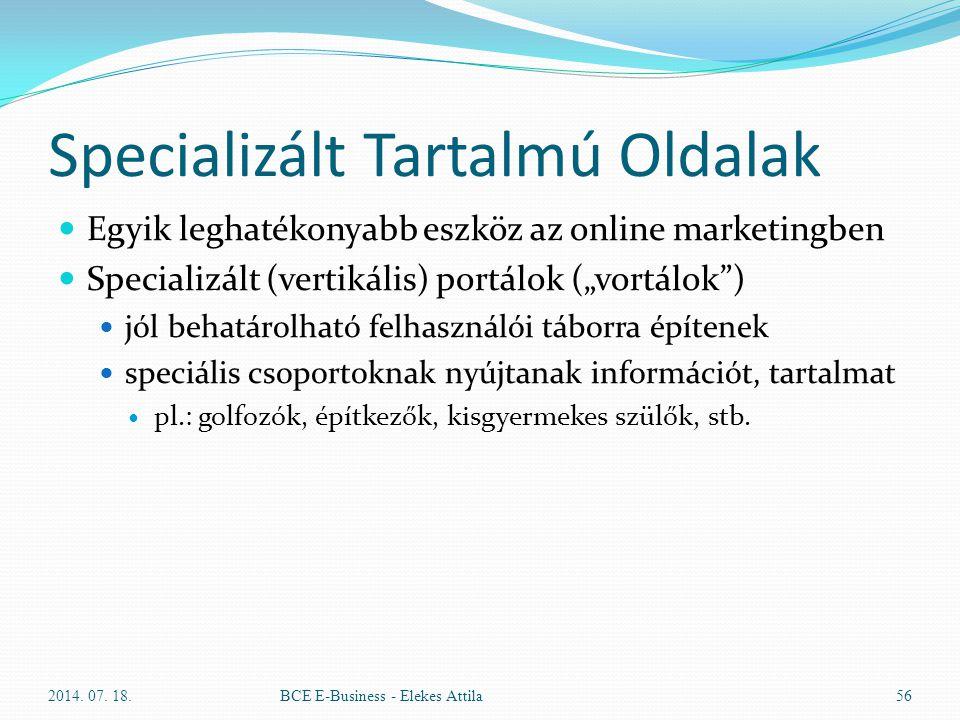 """Specializált Tartalmú Oldalak Egyik leghatékonyabb eszköz az online marketingben Specializált (vertikális) portálok (""""vortálok"""") jól behatárolható fel"""