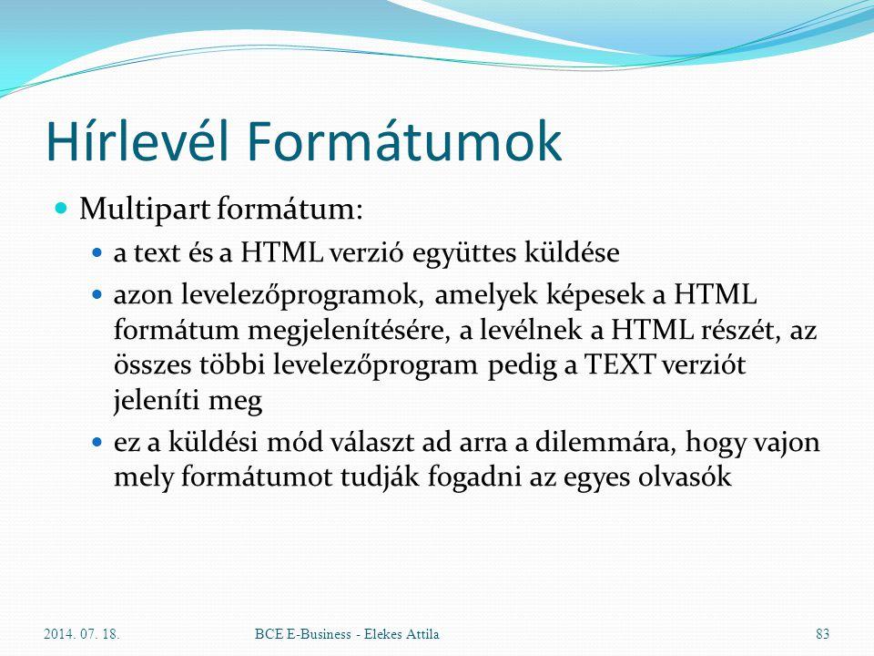 Hírlevél Formátumok Multipart formátum: a text és a HTML verzió együttes küldése azon levelezőprogramok, amelyek képesek a HTML formátum megjelenítésé
