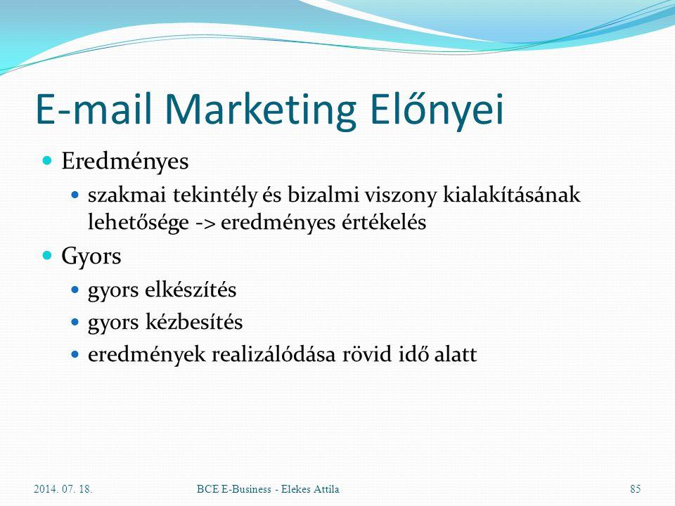 E-mail Marketing Előnyei Eredményes szakmai tekintély és bizalmi viszony kialakításának lehetősége -> eredményes értékelés Gyors gyors elkészítés gyor