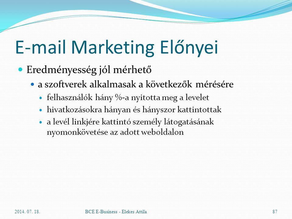 E-mail Marketing Előnyei Eredményesség jól mérhető a szoftverek alkalmasak a következők mérésére felhasználók hány %-a nyitotta meg a levelet hivatkoz