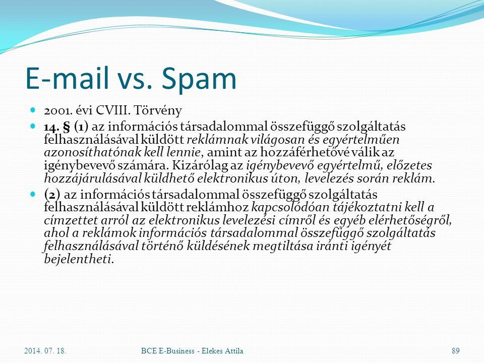 E-mail vs. Spam 2001. évi CVIII. Törvény 14. § (1) az információs társadalommal összefüggő szolgáltatás felhasználásával küldött reklámnak világosan é