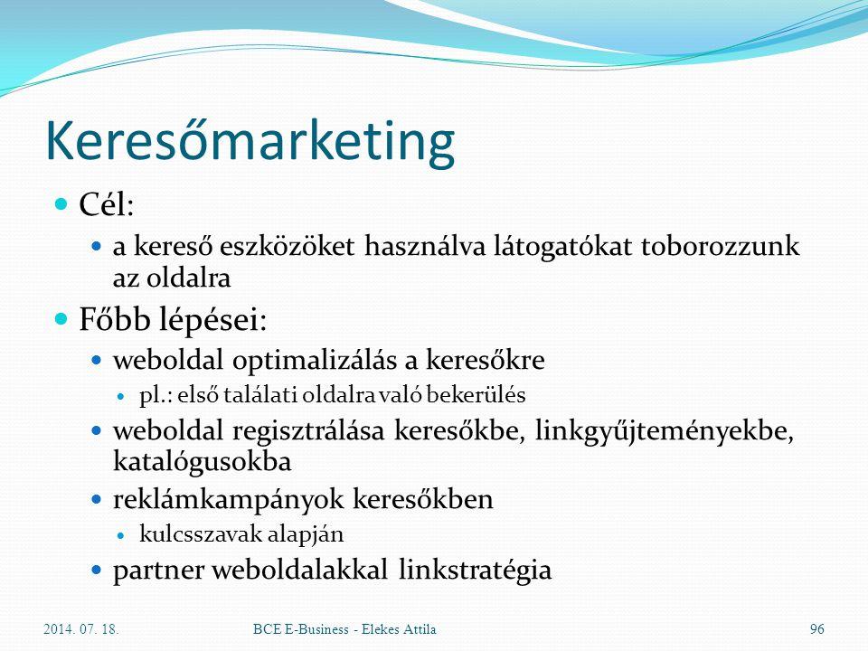 Keresőmarketing Cél: a kereső eszközöket használva látogatókat toborozzunk az oldalra Főbb lépései: weboldal optimalizálás a keresőkre pl.: első talál