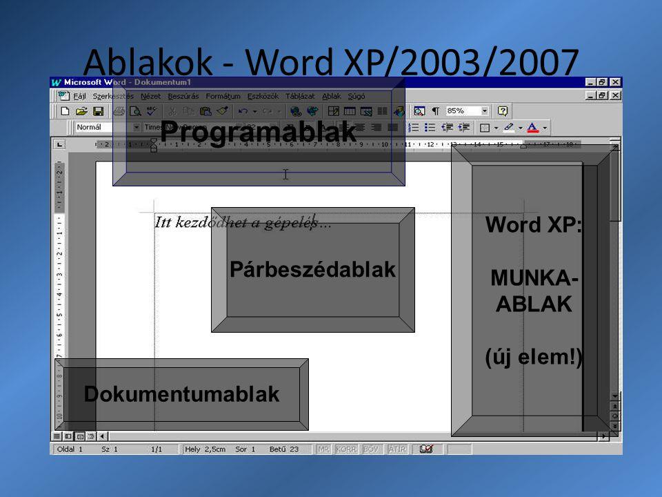 Ablakok - Word XP/2003/2007 Dokumentumablak Programablak Word XP: MUNKA- ABLAK (új elem!) Párbeszédablak