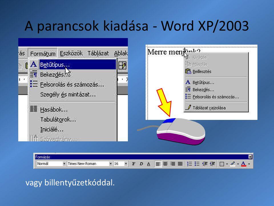 A parancsok kiadása - Word XP/2003 vagy billentyűzetkóddal.