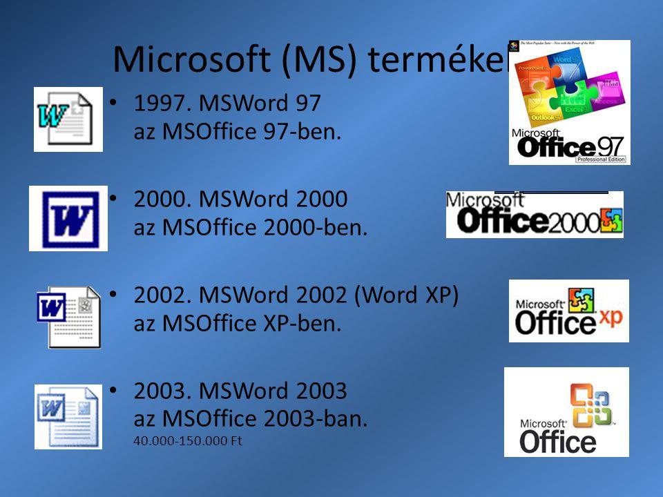Microsoft (MS) termékek 1997. MSWord 97 az MSOffice 97-ben. 2000. MSWord 2000 az MSOffice 2000-ben. 2002. MSWord 2002 (Word XP) az MSOffice XP-ben. 20