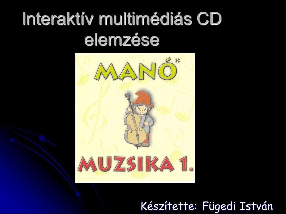 Interaktív multimédiás CD elemzése Készítette: Fügedi István