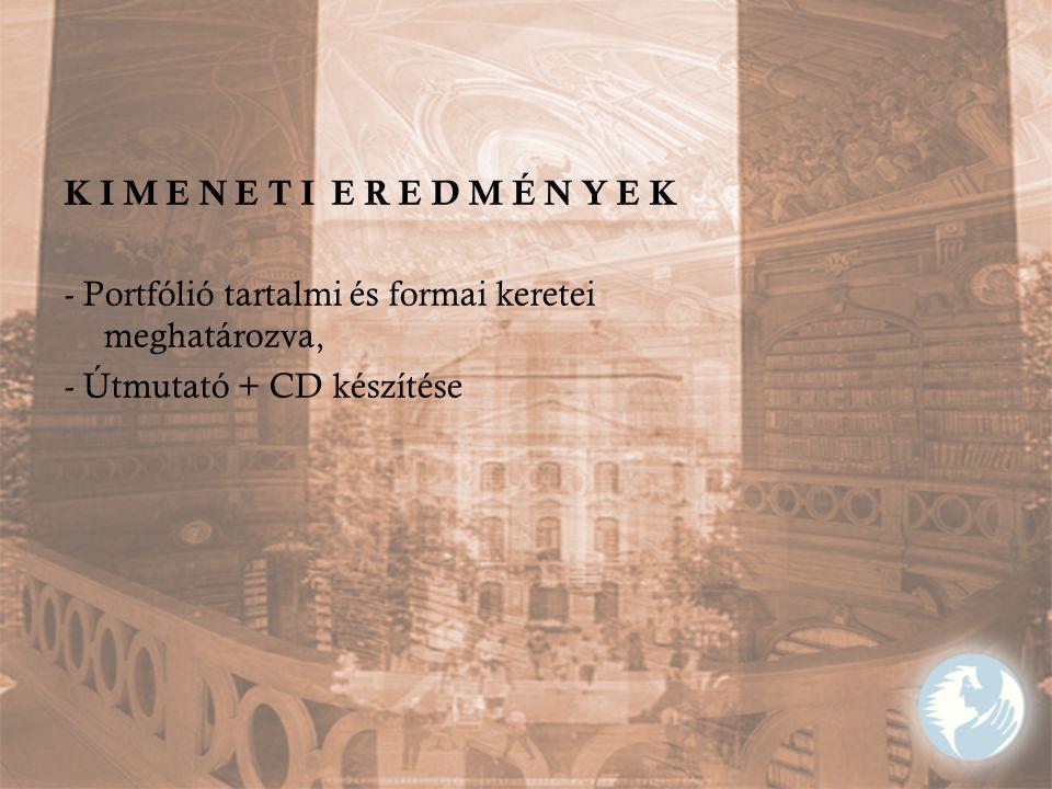 K I M E N E T I E R E D M É N Y E K - Portfólió tartalmi és formai keretei meghatározva, - Útmutató + CD készítése