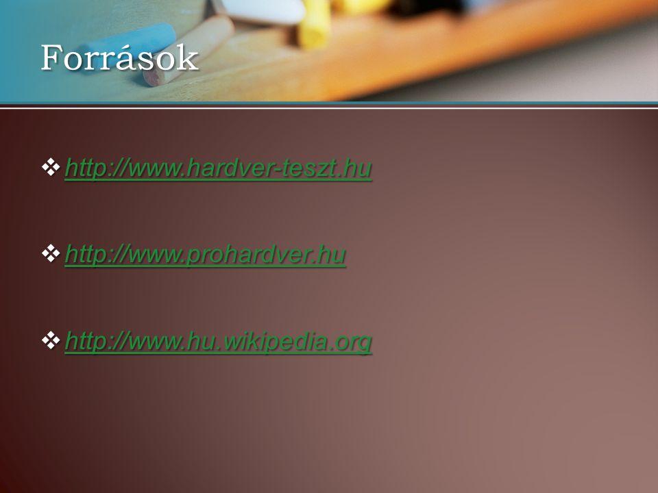  http://www.hardver-teszt.hu http://www.hardver-teszt.hu  http://www.prohardver.hu http://www.prohardver.hu  http://www.hu.wikipedia.org http://www