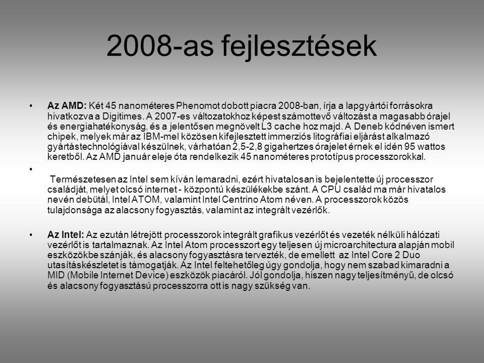 2008-as fejlesztések Az AMD: Két 45 nanométeres Phenomot dobott piacra 2008-ban, írja a lapgyártói forrásokra hivatkozva a Digitimes.