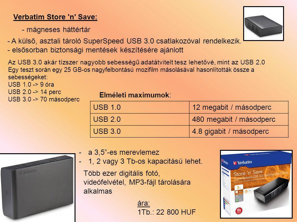 Verbatim Store 'n' Save: - A külső, asztali tároló SuperSpeed USB 3.0 csatlakozóval rendelkezik. - elsősorban biztonsági mentések készítésére ajánlott