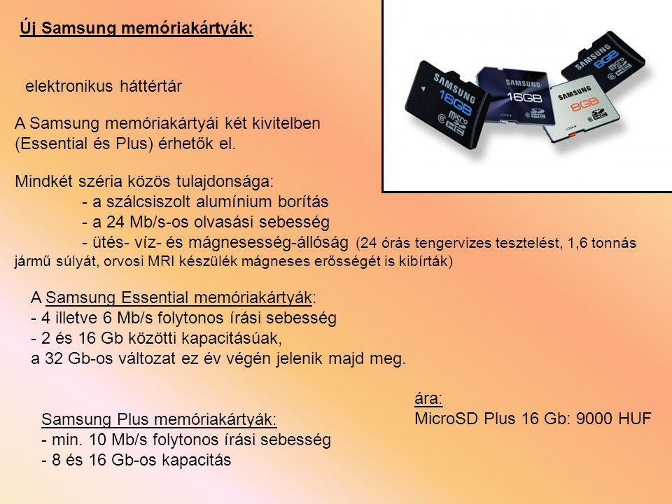Új Samsung memóriakártyák: A Samsung memóriakártyái két kivitelben (Essential és Plus) érhetők el. A Samsung Essential memóriakártyák: - 4 illetve 6 M
