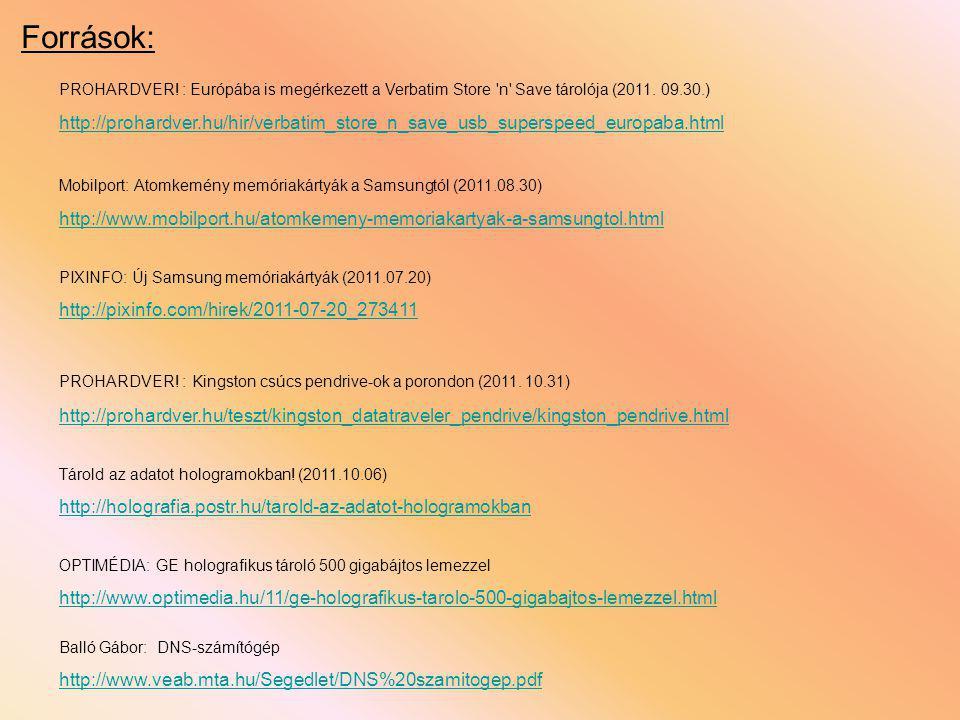 Források: PROHARDVER. : Európába is megérkezett a Verbatim Store n Save tárolója (2011.