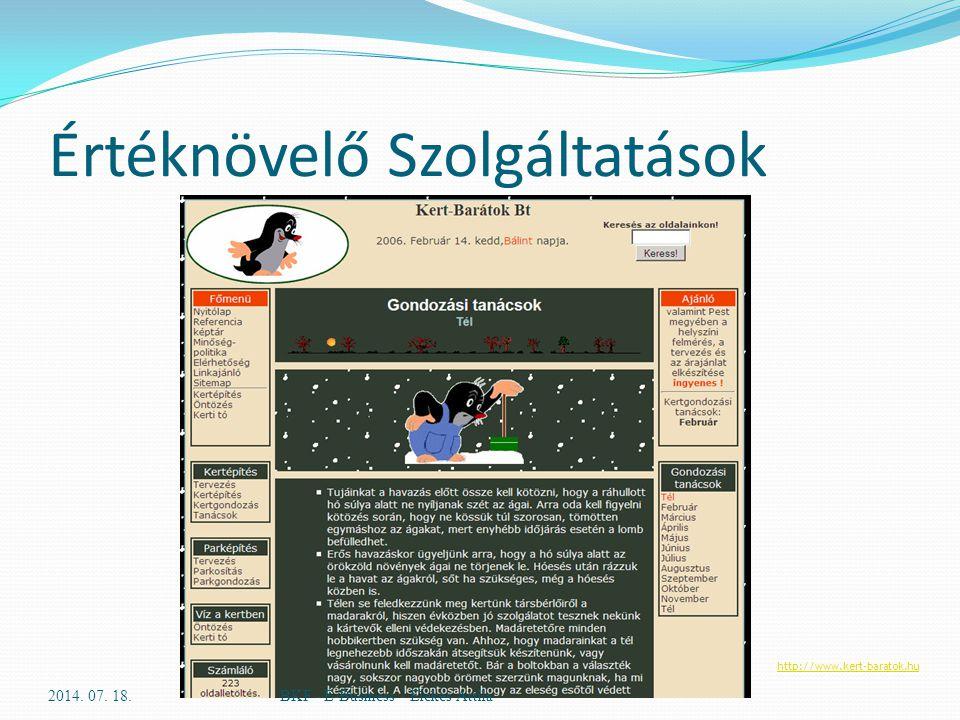 Értéknövelő Szolgáltatások 2014. 07. 18.BKF - E-Business - Elekes Attila http://www.kert-baratok.hu