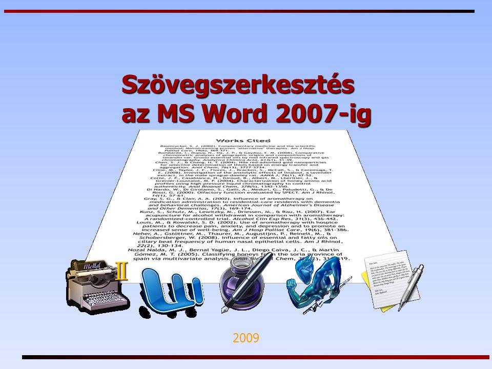 Szövegszerkesztés az MS Word 2007-ig 2009