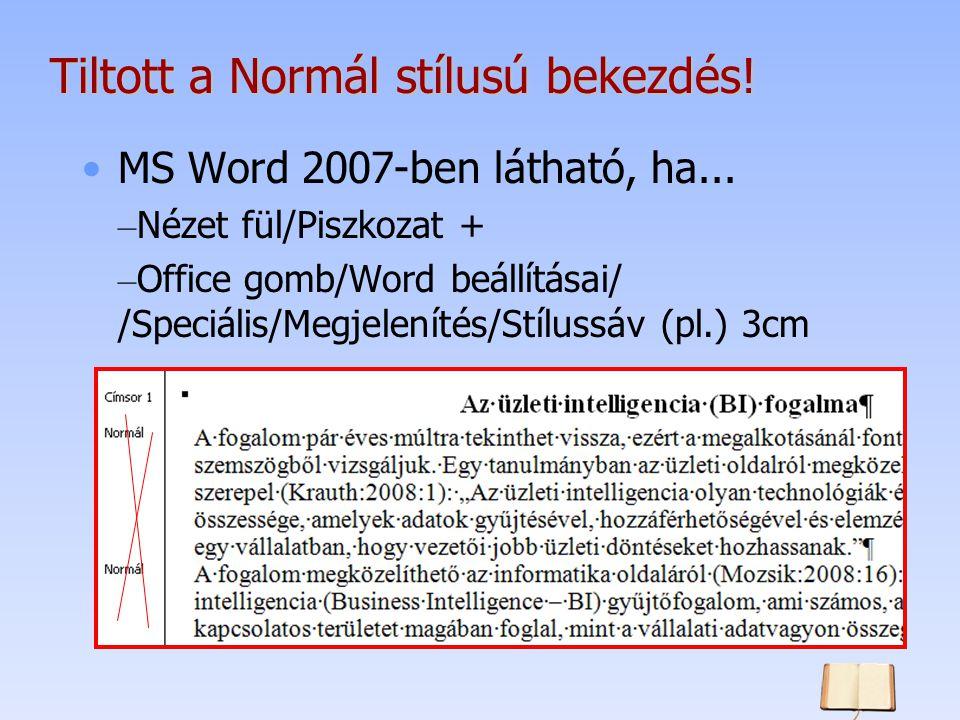 Tiltott a Normál stílusú bekezdés. MS Word 2007-ben látható, ha...