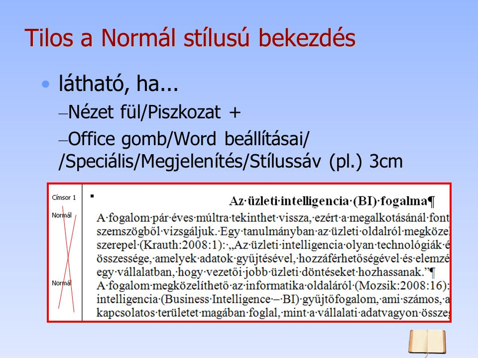 Tilos a Normál stílusú bekezdés látható, ha...