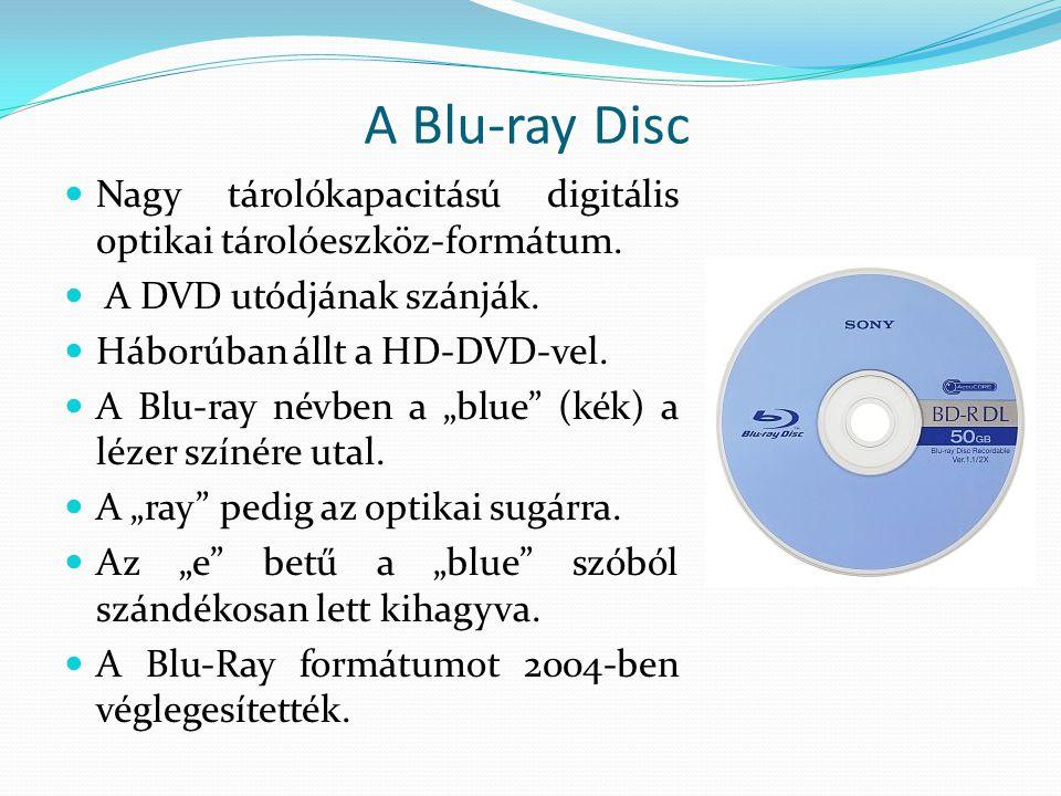 A HD DVD a rivális A HD DVD egy digitális optikai formátum.