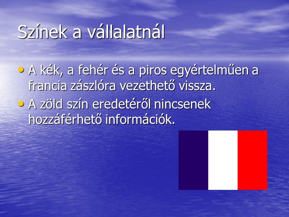Színek a vállalatnál A kék, a fehér és a piros egyértelműen a francia zászlóra vezethető vissza. A kék, a fehér és a piros egyértelműen a francia zász