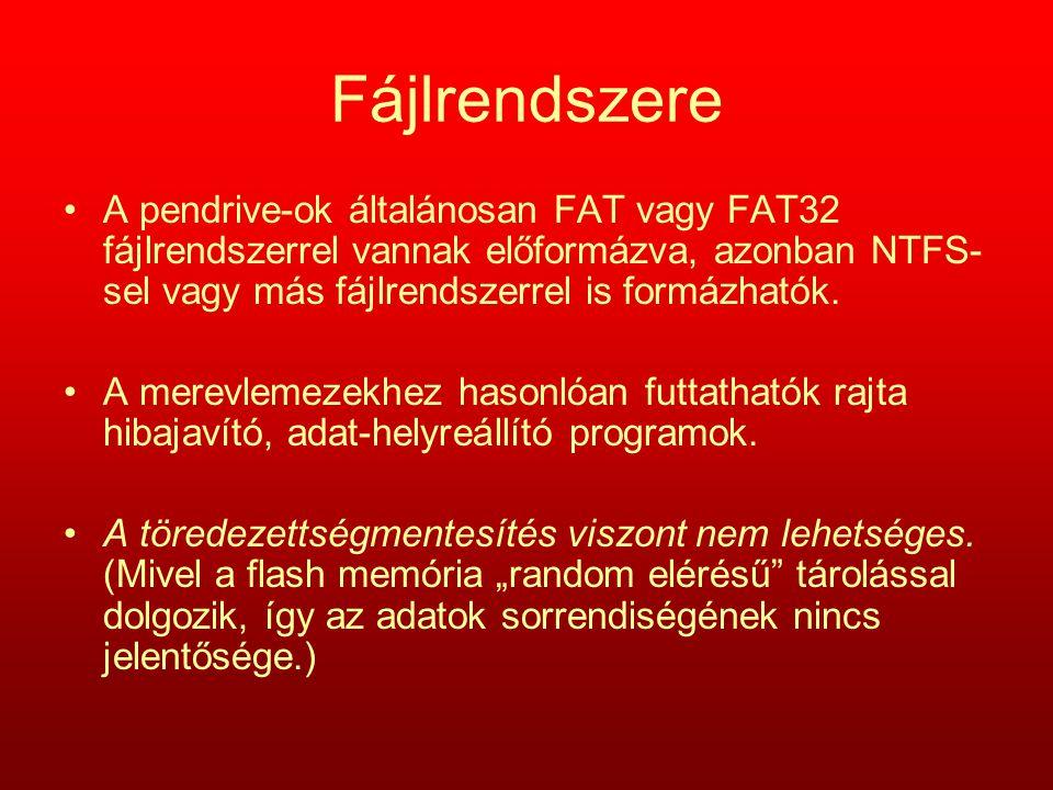 Fájlrendszere A pendrive-ok általánosan FAT vagy FAT32 fájlrendszerrel vannak előformázva, azonban NTFS- sel vagy más fájlrendszerrel is formázhatók.