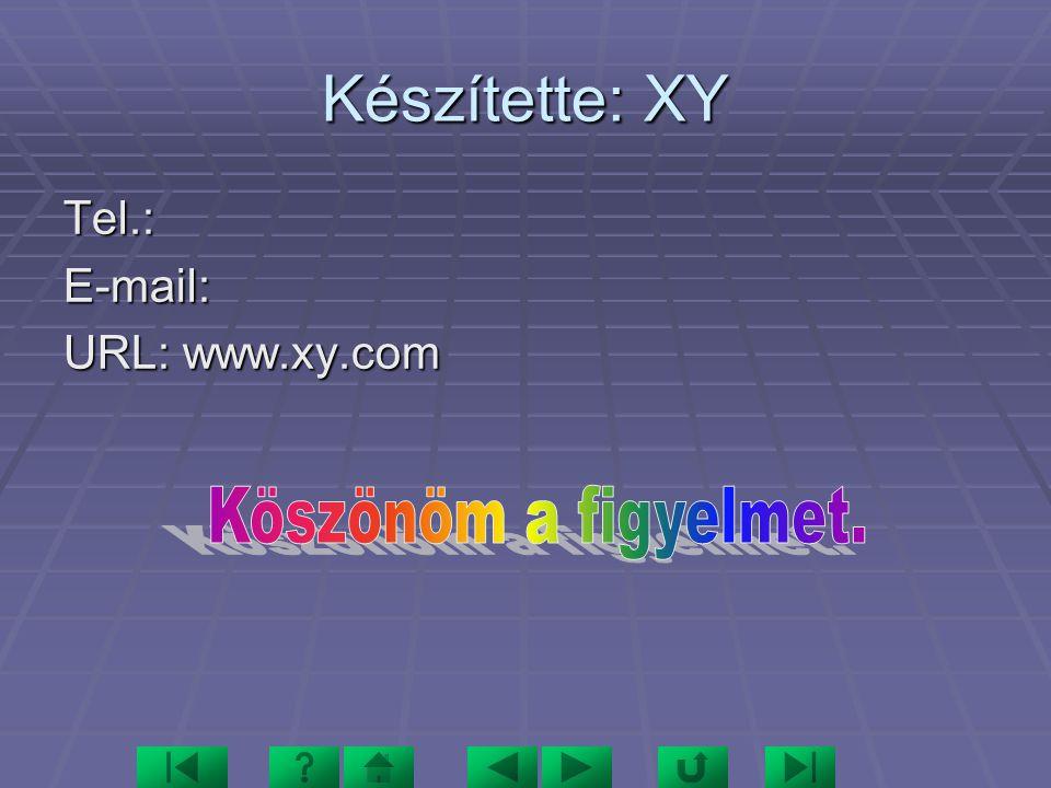 Készítette: XY Tel.:E-mail: URL: www.xy.com