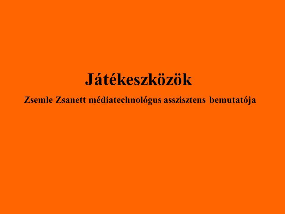 Játékeszközök Zsemle Zsanett médiatechnológus asszisztens bemutatója