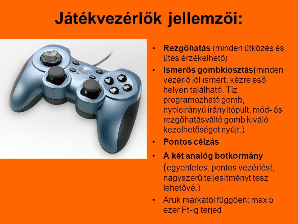 Játékvezérlők jellemzői: Rezgőhatás (minden ütközés és ütés érzékelhető) Ismerős gombkiosztás(minden vezérlő jól ismert, kézre eső helyen található.