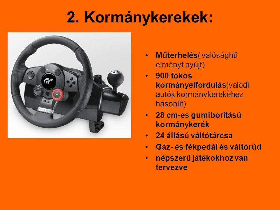 2. Kormánykerekek: Műterhelés( valósághű elményt nyújt) 900 fokos kormányelfordulás(valódi autók kormánykerekehez hasonlít) 28 cm-es gumiborítású korm