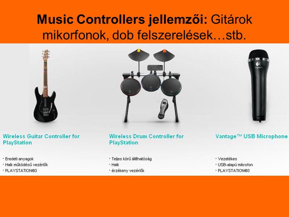 Music Controllers jellemzői: Gitárok mikorfonok, dob felszerelések…stb.
