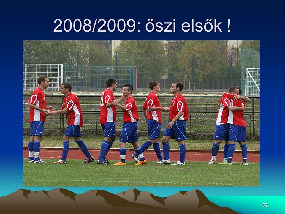 27 2008/2009: őszi elsők !