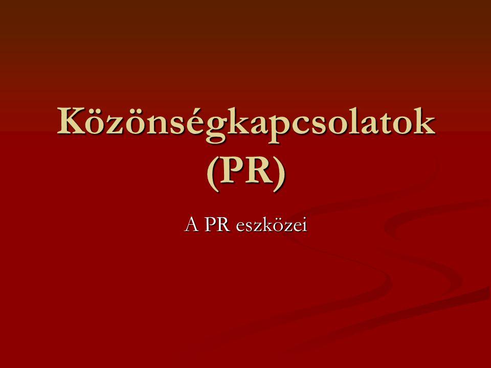 A PR eszközei : A PR eszközei : Public relations filmek Public relations filmek Korszerű informatikai eszközök Korszerű informatikai eszközök Nyomtatott/irodalmi eszközök Nyomtatott/irodalmi eszközök Rendezvények/események Rendezvények/események