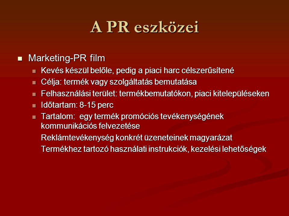 A PR eszközei Marketing-PR film Marketing-PR film Kevés készül belőle, pedig a piaci harc célszerűsítené Kevés készül belőle, pedig a piaci harc célsz