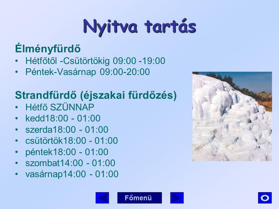 Nyitva tartás Élményfürdő Hétfőtől -Csütörtökig 09:00 -19:00 Péntek-Vasárnap 09:00-20:00 Strandfürdő (éjszakai fürdőzés) Hétfő SZÜNNAP kedd18:00 - 01: