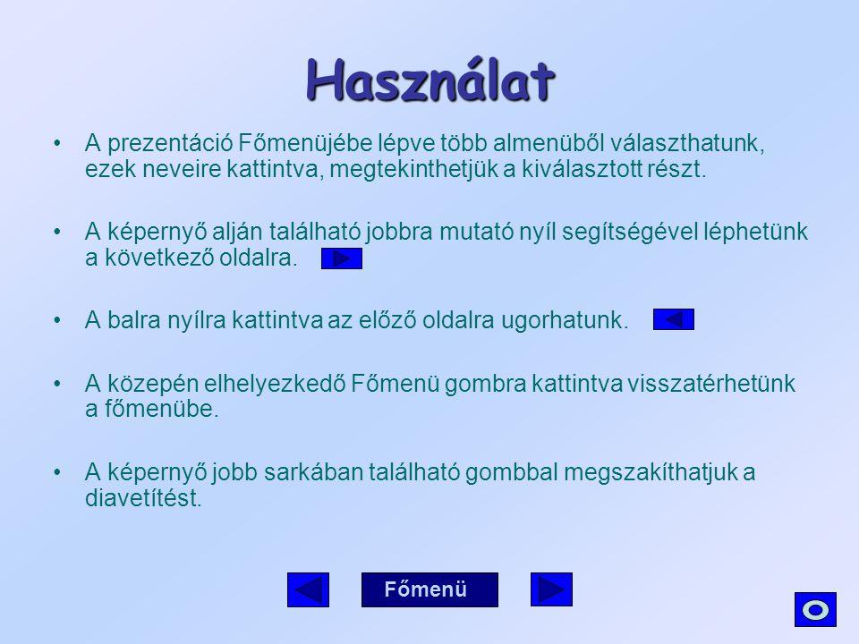 Használat A prezentáció Főmenüjébe lépve több almenüből választhatunk, ezek neveire kattintva, megtekinthetjük a kiválasztott részt. A képernyő alján