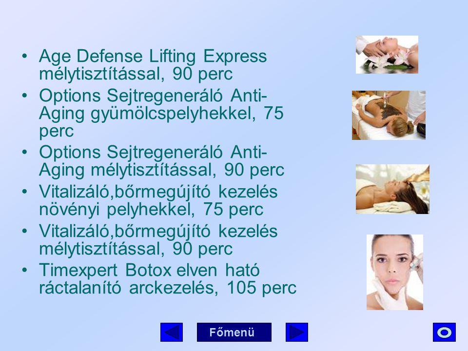Age Defense Lifting Express mélytisztítással, 90 perc Options Sejtregeneráló Anti- Aging gyümölcspelyhekkel, 75 perc Options Sejtregeneráló Anti- Agin