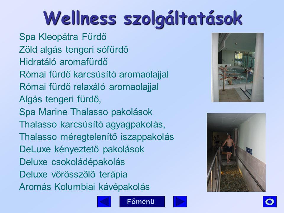 Wellness szolgáltatások Spa Kleopátra Fürdő Zöld algás tengeri sófürdő Hidratáló aromafürdő Római fürdő karcsúsító aromaolajjal Római fürdő relaxáló a