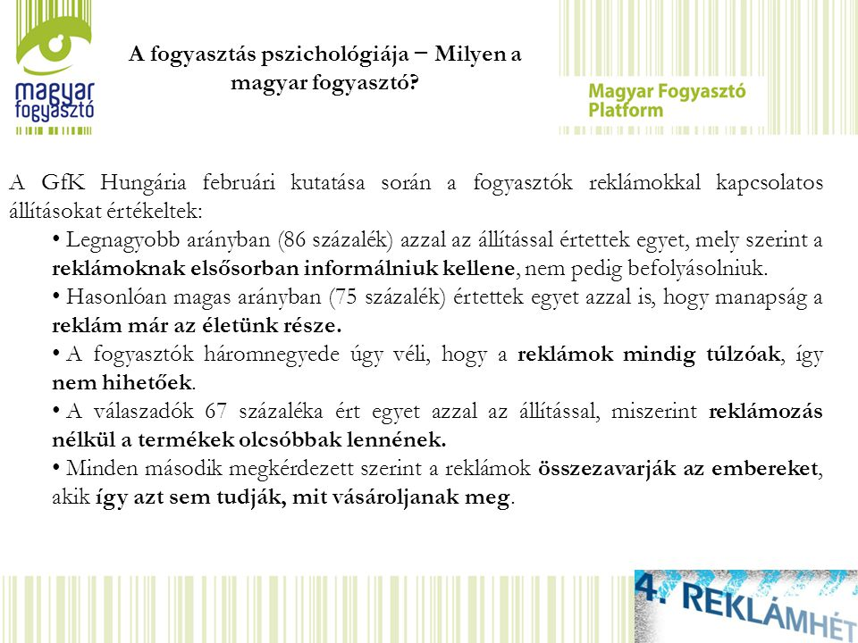 A fogyasztás pszichológiája − Milyen a magyar fogyasztó? A GfK Hungária februári kutatása során a fogyasztók reklámokkal kapcsolatos állításokat érték