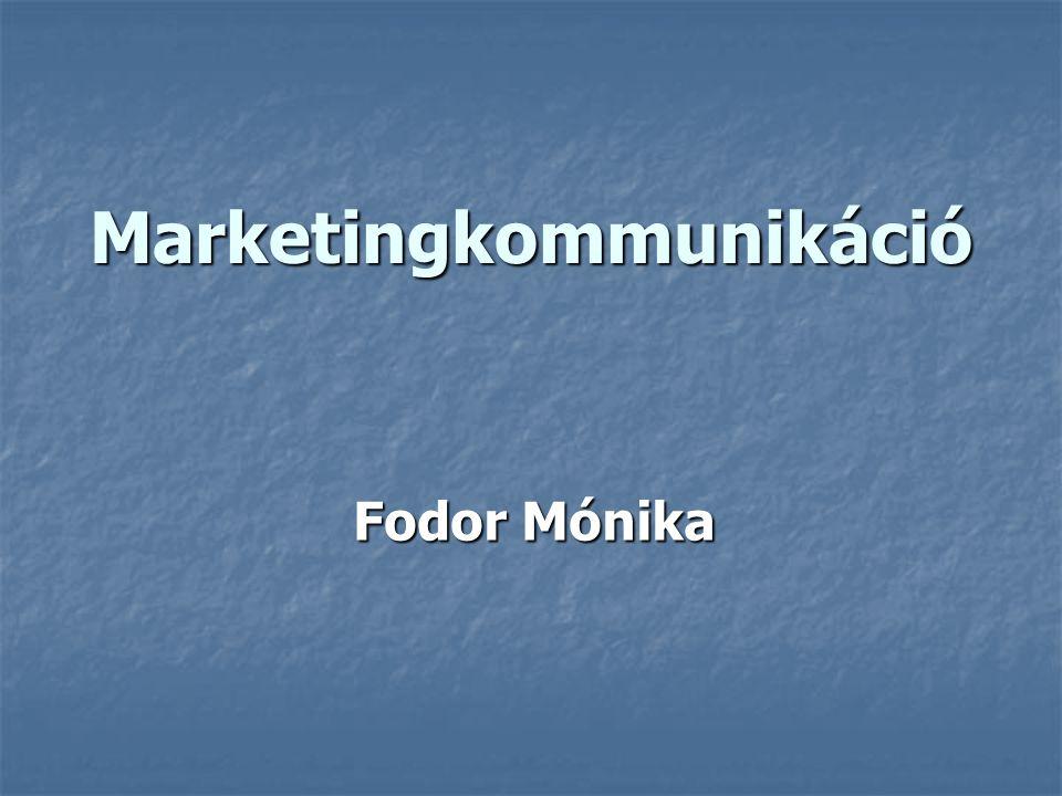Marketingkommunikáció Fodor Mónika