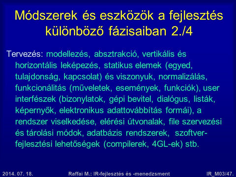 2014. 07. 18.Raffai M.: IR-fejlesztés és -menedzsmentIR_M03/47. Módszerek és eszközök a fejlesztés különböző fázisaiban 2./4 Tervezés: modellezés, abs