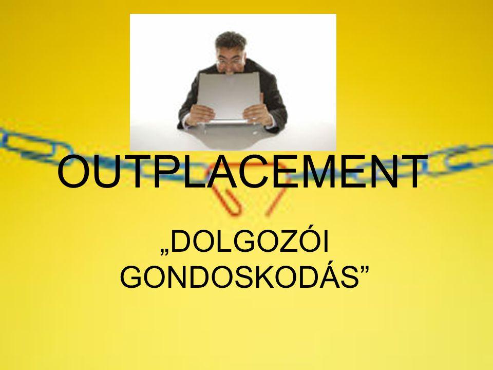 """OUTPLACEMENT """"DOLGOZÓI GONDOSKODÁS"""""""