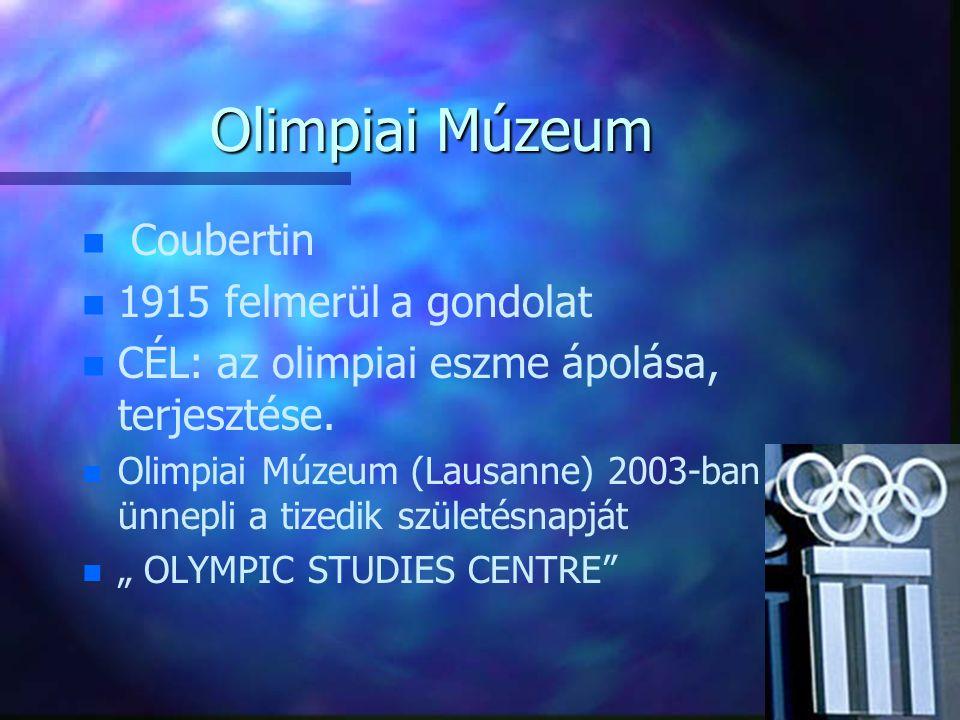 Olimpiai Múzeum n n Coubertin n n 1915 felmerül a gondolat n n CÉL: az olimpiai eszme ápolása, terjesztése. n n Olimpiai Múzeum (Lausanne) 2003-ban ün