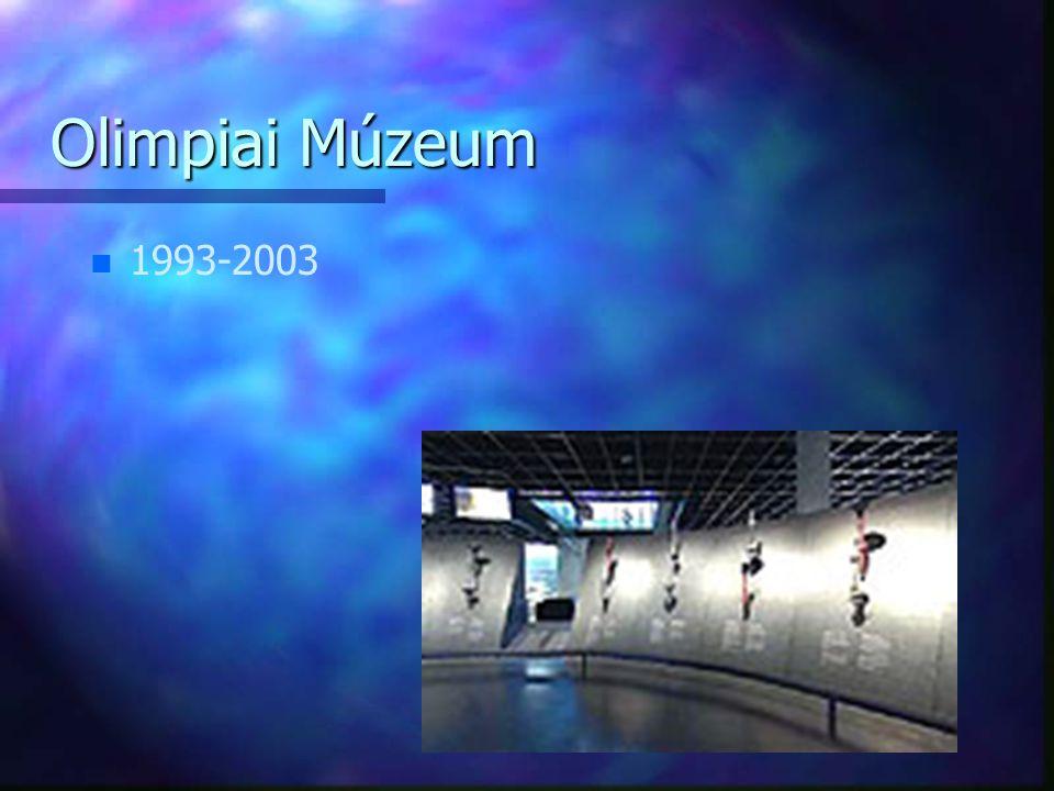 Olimpiai Múzeum n n 1993-2003
