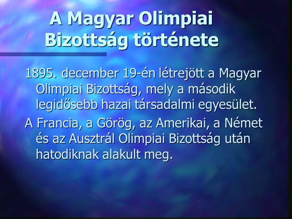 1895. december 19-én létrejött a Magyar Olimpiai Bizottság, mely a második legidősebb hazai társadalmi egyesület. A Francia, a Görög, az Amerikai, a N